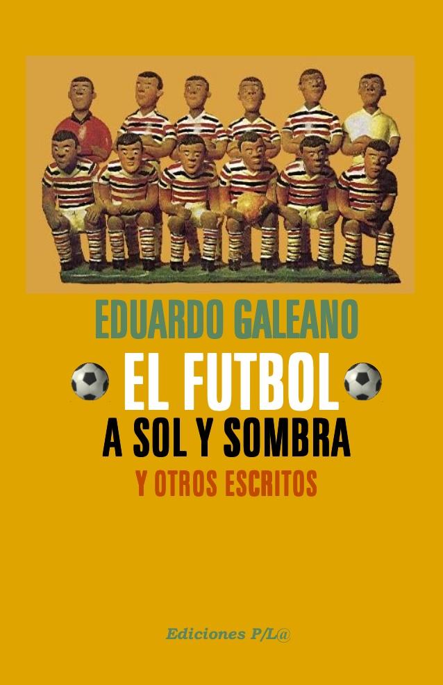 El Fútbol. A sol y sombra y otros escritos